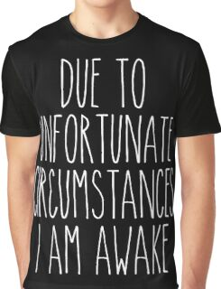 unfortunate circumstances - white/black Graphic T-Shirt