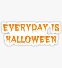 Everyday is Halloween Sticker