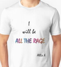 I will be All the Rage Unisex T-Shirt