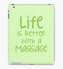 life is better with a massage iPad Case/Skin