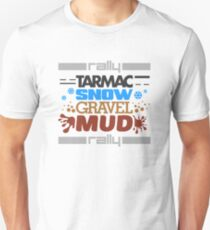 Rally – tarmac snow gravel mud (4) Unisex T-Shirt