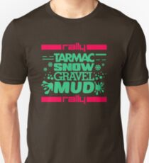 Rally – tarmac snow gravel mud (7) T-Shirt