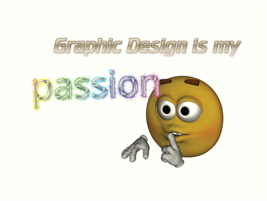 Graphic design is my passion  Graphic Design is my passion novelty satire ironic t shirt tumblr ...