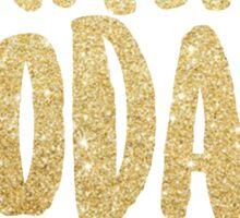 Make today amazing - gold Sticker