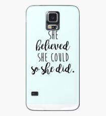 Sie glaubte, sie könnte so tat sie Hülle & Klebefolie für Samsung Galaxy