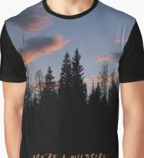 You're a Wildfire Graphic T-Shirt