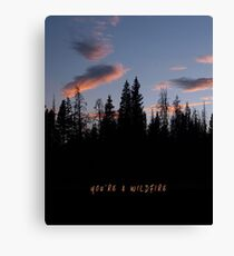 You're a Wildfire Canvas Print