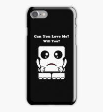 Can You Love Me? Will You? iPhone Case/Skin