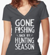 Gone Fishing. Back by hunting season Women's Fitted V-Neck T-Shirt