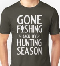 Gone Fishing. Back by hunting season Unisex T-Shirt