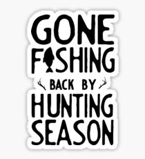 Gone Fishing. Back by hunting season Sticker