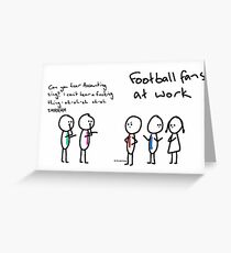 Football Fans at Work Greeting Card