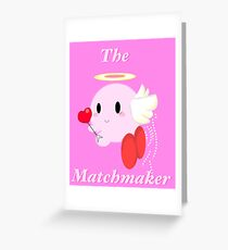 The matchmaker  Greeting Card