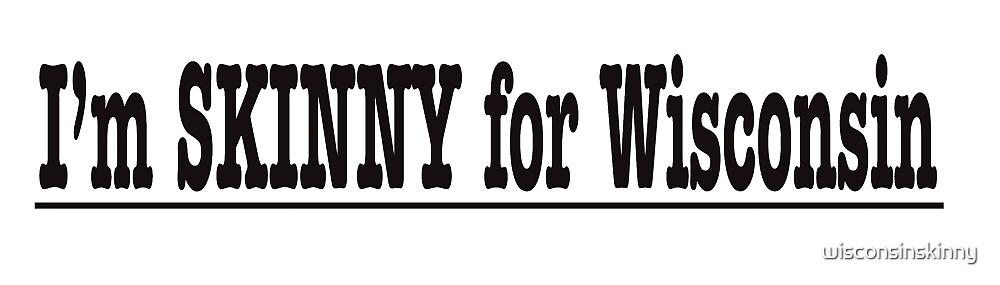 Skinny for Wisconsin in Black by wisconsinskinny