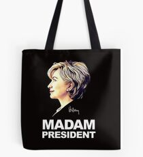 Hillary Clinton Madam President Tote Bag