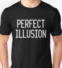 Perfect Illusion Unisex T-Shirt