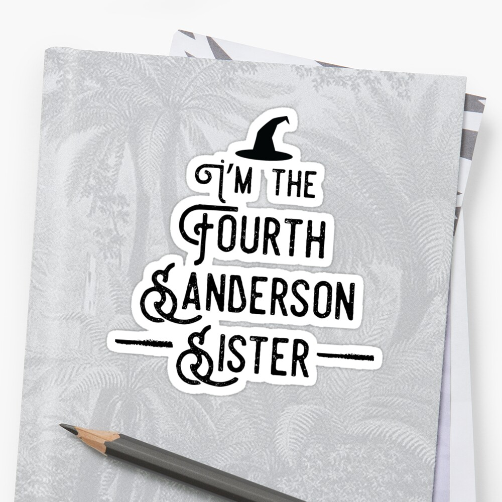 I'm the Fourth Sanderson Sister by kjanedesigns