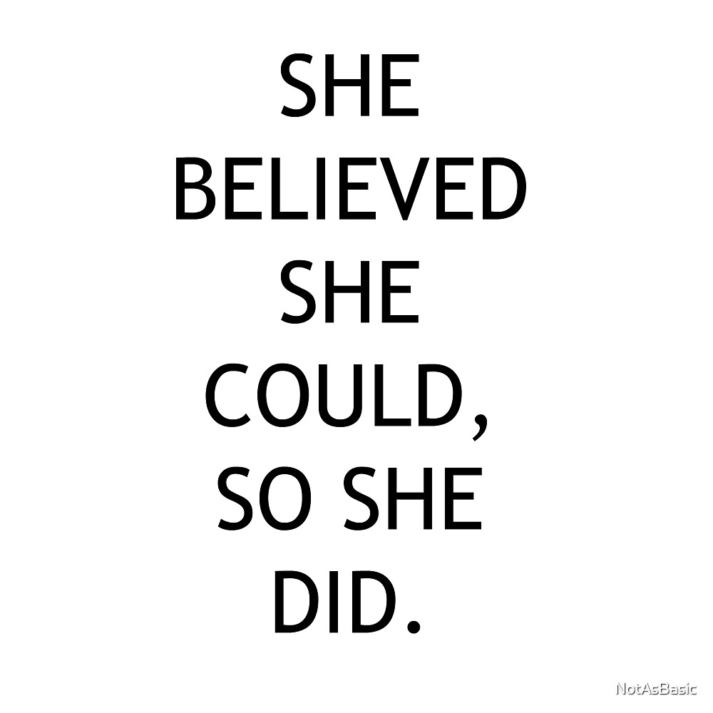She believed.. by NotAsBasic