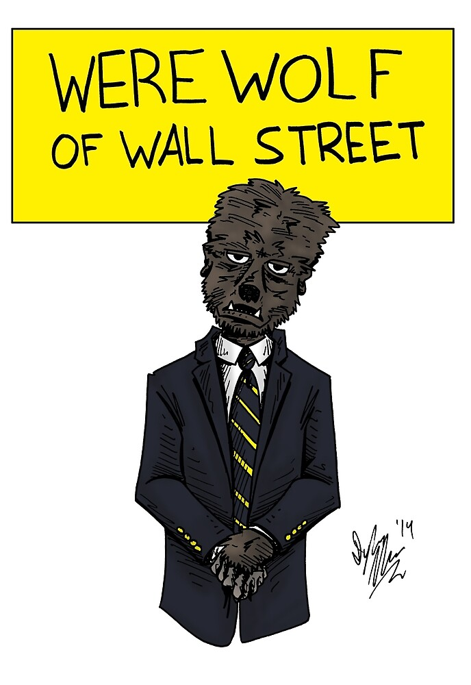 Werewolf of Wall Street by Dylan Moore