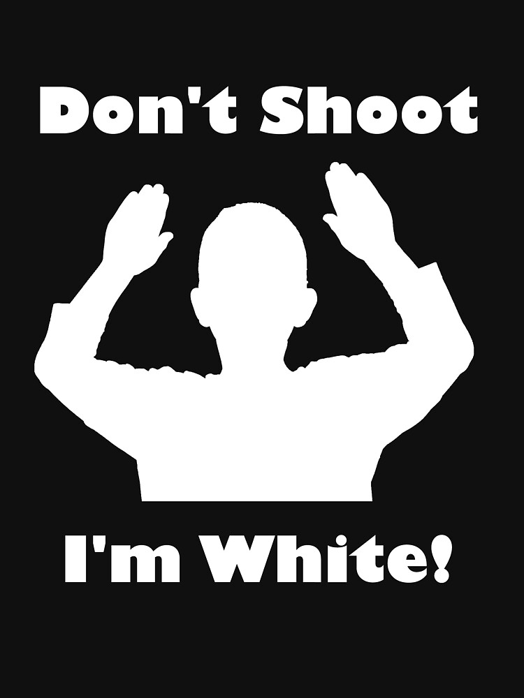 Don't Shoot, I'm White! by IcyWhale