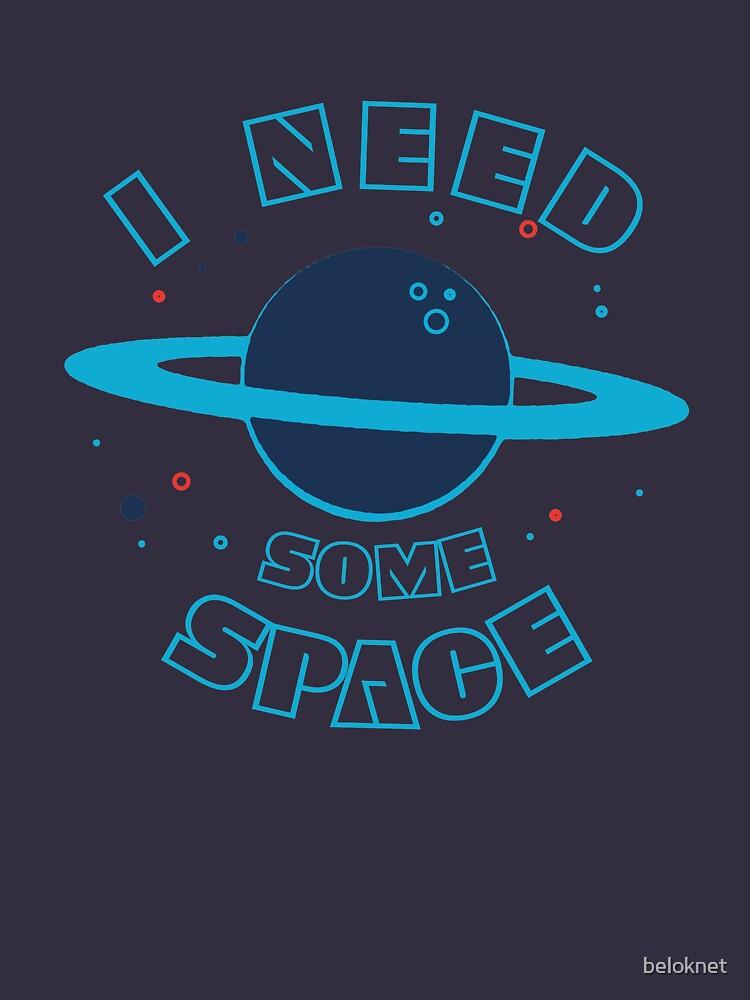 I Need Some Space by beloknet