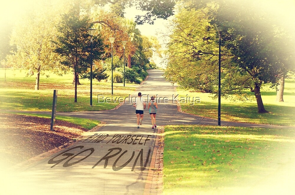 Find Yourself Go Run at Fitzroy Gardens Melbourne by Beverly Claire Kaiya