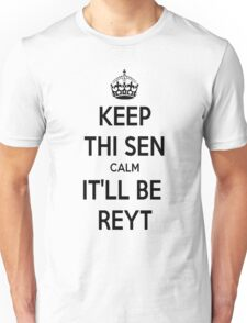 Keep Thi Sen Calm It'll Be Reyt T-Shirt