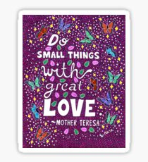 Do Small Things With Great Love, Mother Teresa Quote, Lettering, Butterfly And Leaf Doodle, Inspirational Sticker