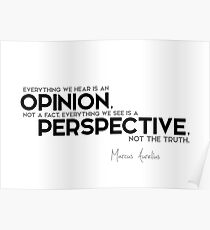 opinion, not a fact; perspective, not the truth - marcus aurelius Poster