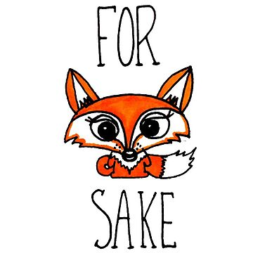 For Fox Sake Cute New by mayakarina