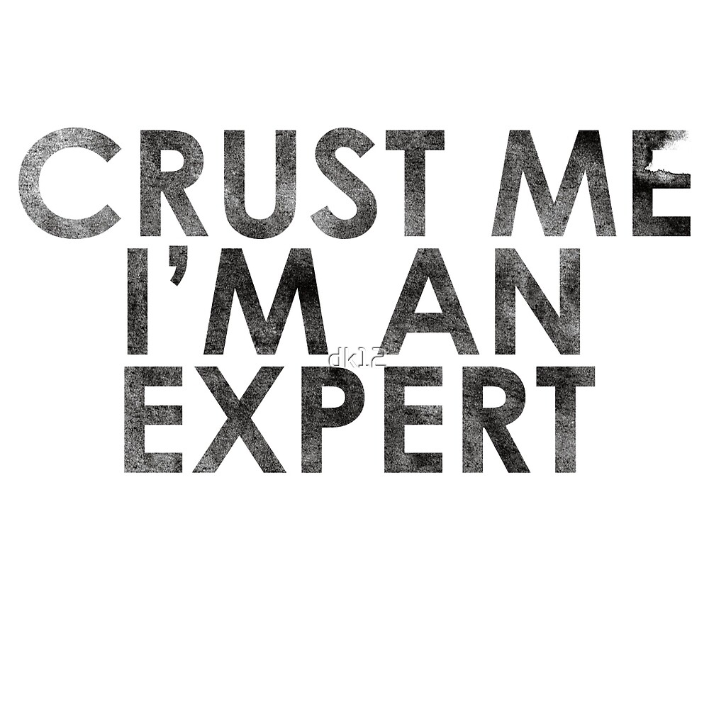 Crust Me I'm An Expert Pizza Shirt by TyroDesign