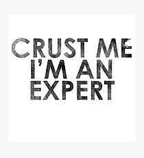 Crust Me I'm An Expert Pizza Shirt Photographic Print