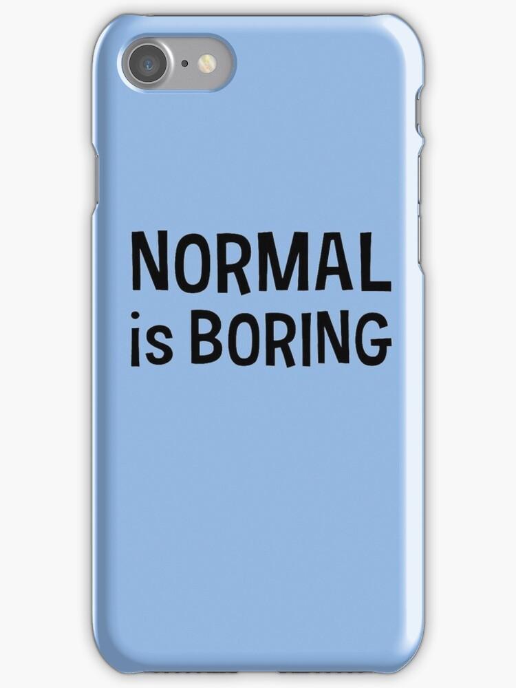 Normal is boring Black by mayakarina