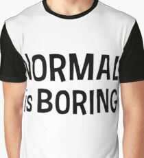 Normal is boring Black Graphic T-Shirt