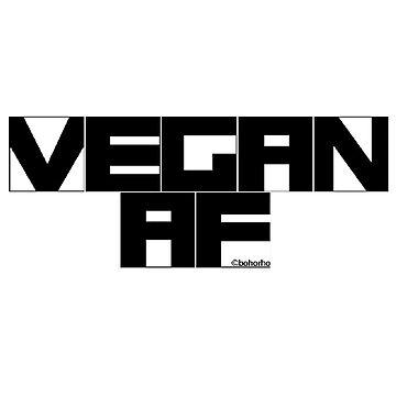 Vegan AF  by BohoRho