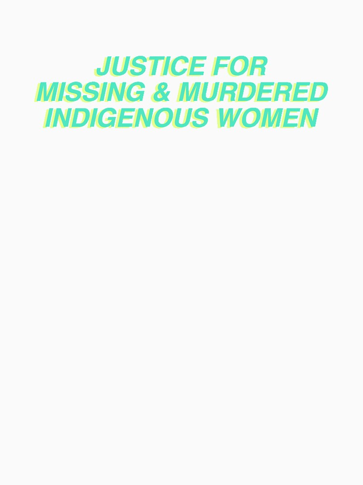 JUSTICE FOR MISSING AND MURDERED INDIGENOUS WOMEN Tee by awakenclothing