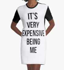 It's Very Expensive Being Me Graphic T-Shirt Dress