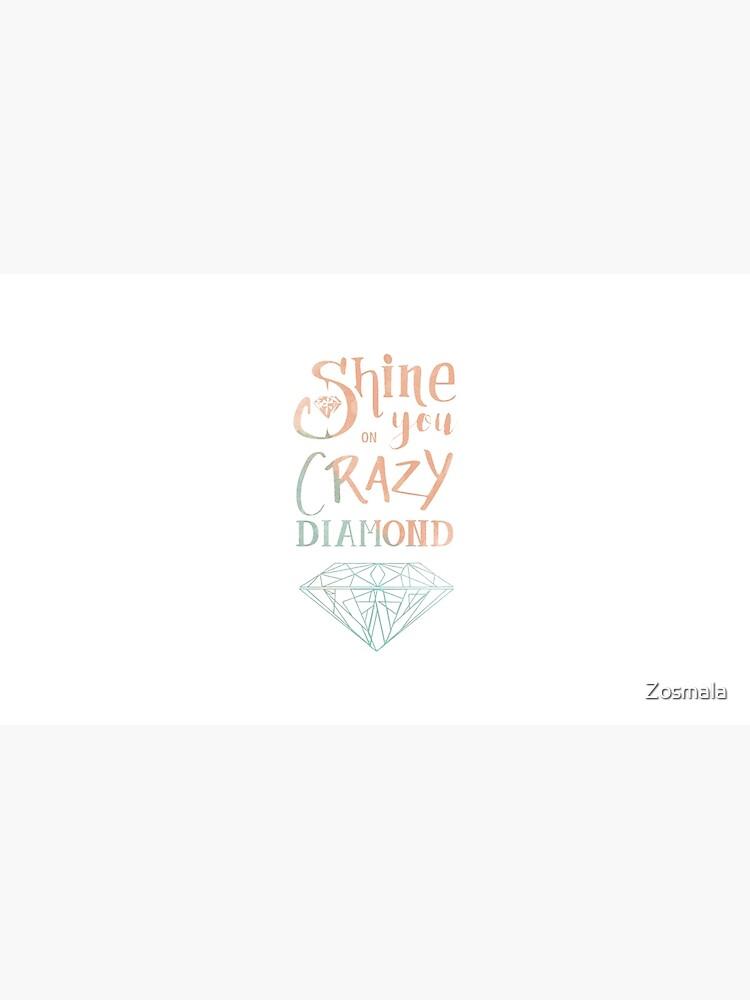 «Shine on you crazy diamond - Watercolor» par Zosmala