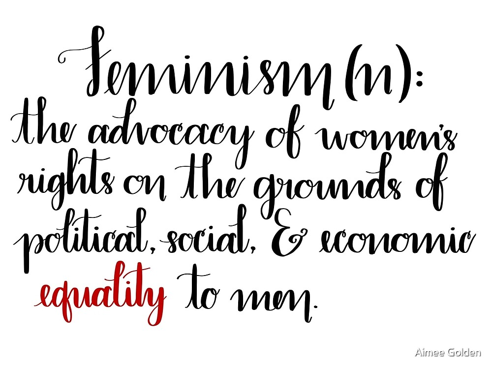 Feminism Definition by Aimee Golden