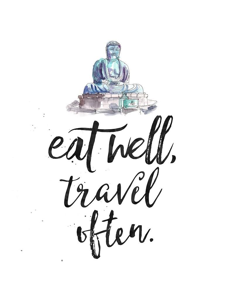 Eat well travel often - Buddha by Pranatheory