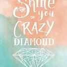 « Shine on you crazy diamond - Watercolor » par Zosmala