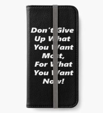 Give Up Now - White iPhone Wallet/Case/Skin