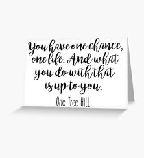 One Tree Hill - One chance Greeting Card