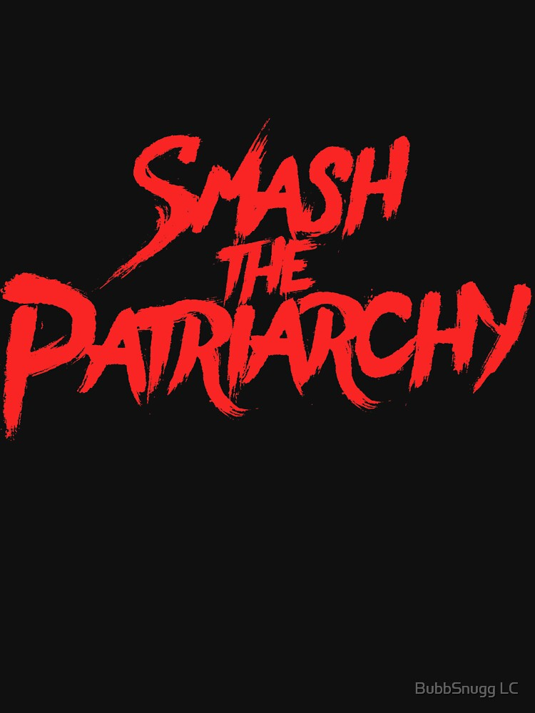 Smash the patriarchy  by Boogiemonst