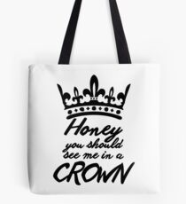 BBC Sherlock - Honey You Should See Me In A Crown Tote Bag