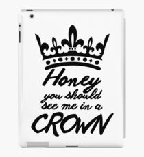 BBC Sherlock - Honey You Should See Me In A Crown iPad Case/Skin