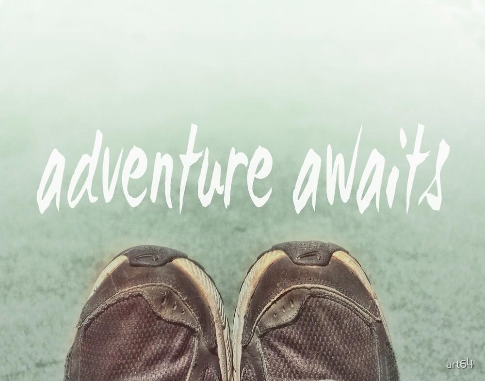 Adventure Awaits by art64