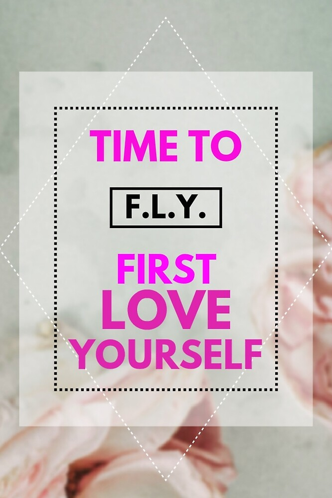 FLY- First Love Yourself by MoTeeVated