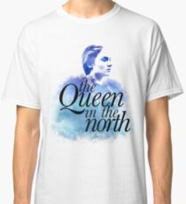 The Queen in the North Classic T-Shirt
