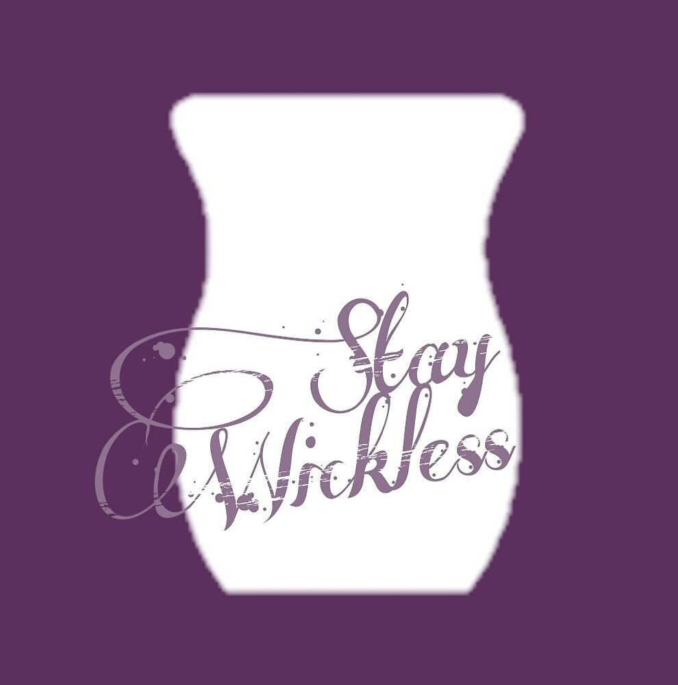 Stay Wickless by Nicki harvey